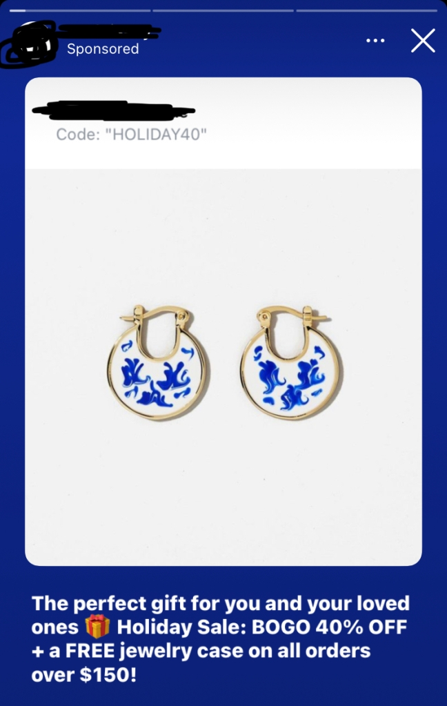 An Instagram stories ad for the EXACT SAME EARRINGS I AM CURRENTLY BLOGGING ABOUT (but in a different color) that I found while looking for other pathetic ads!