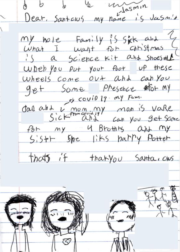 "A letter to Santa: ""My hole family is sick ... And can you get some presence for my dad and mom my mom is vare sick from covid 19 and can you get some for my 4 brothers and sistr..."""